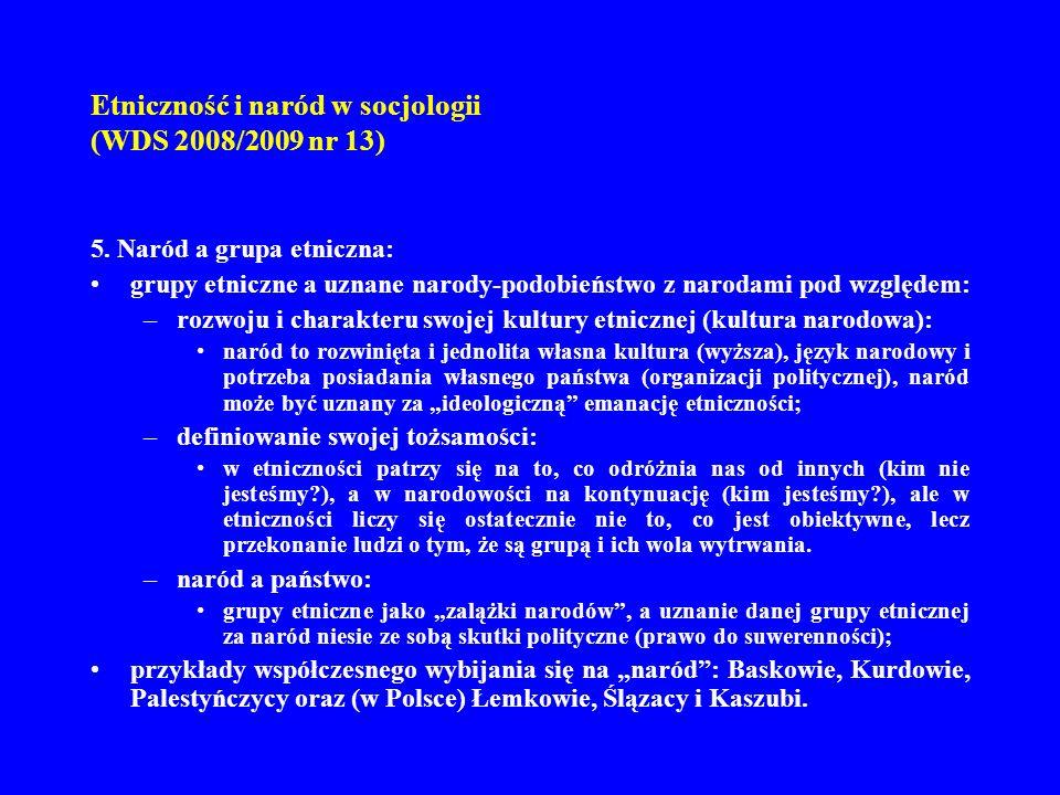 Etniczność i naród w socjologii (WDS 2008/2009 nr 13) 5. Naród a grupa etniczna: grupy etniczne a uznane narody-podobieństwo z narodami pod względem:
