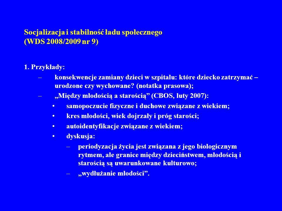 Socjalizacja i stabilność ładu społecznego (WDS 2008/2009 nr 9) 2.