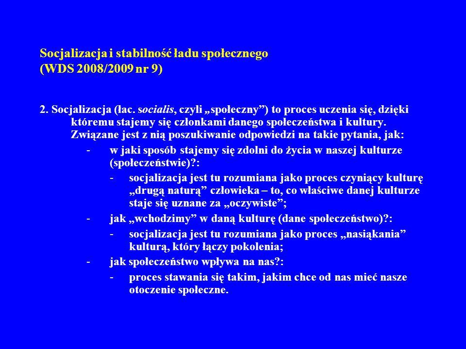 Socjalizacja i stabilność ładu społecznego (WDS 2008/2009 nr 9) 3.
