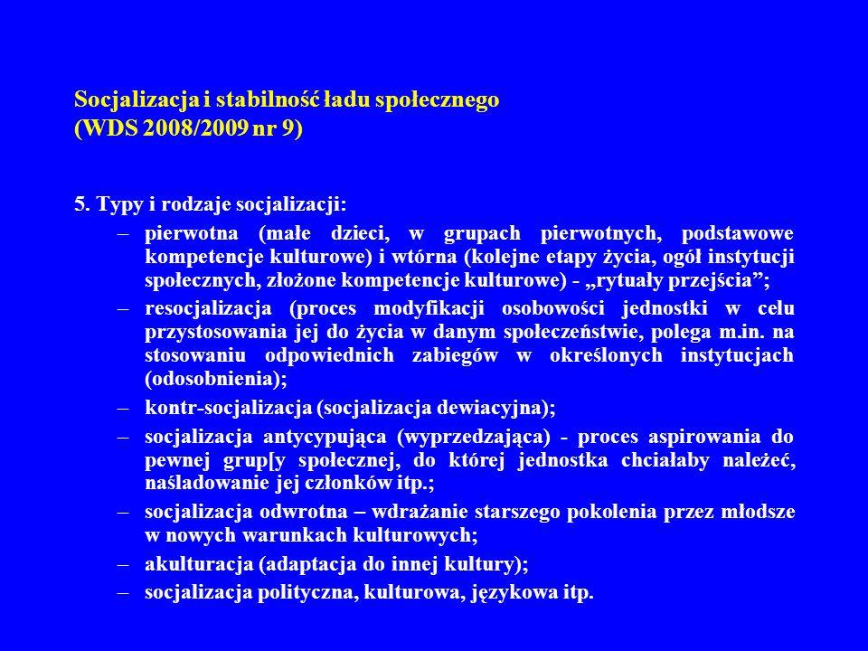Socjalizacja i stabilność ładu społecznego (WDS 2008/2009 nr 9) 6.
