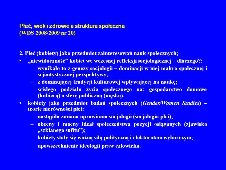 Płeć, wiek i zdrowie a struktura społeczna (WDS 2008/2009 nr 20) 2. Płeć (kobiety) jako przedmiot zainteresowań nauk społecznych; niewidoczność kobiet