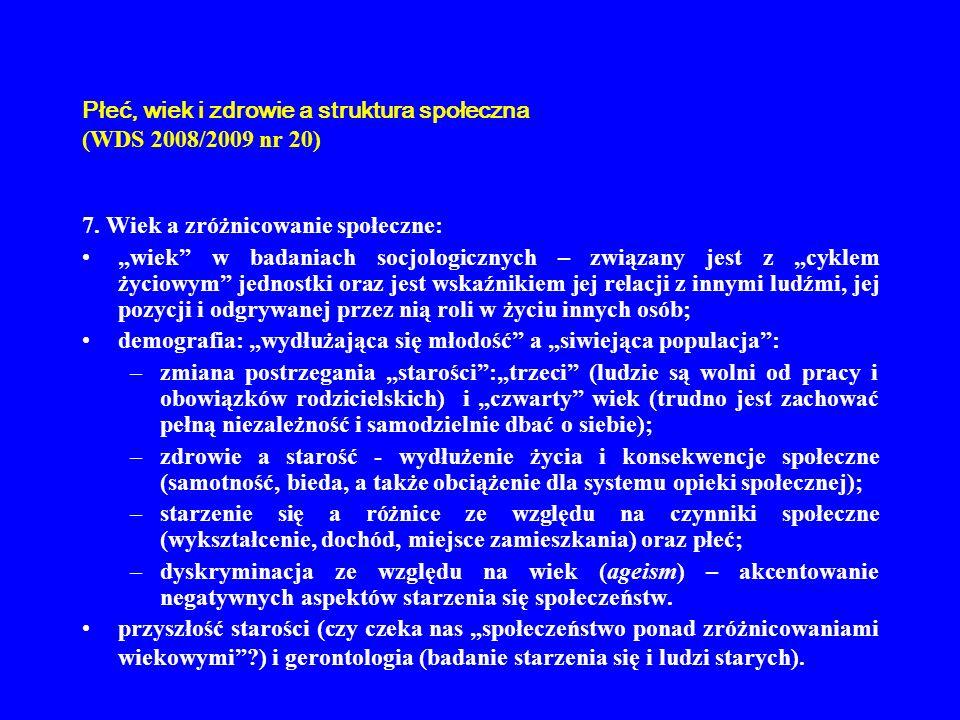 Płeć, wiek i zdrowie a struktura społeczna (WDS 2008/2009 nr 20) 8.