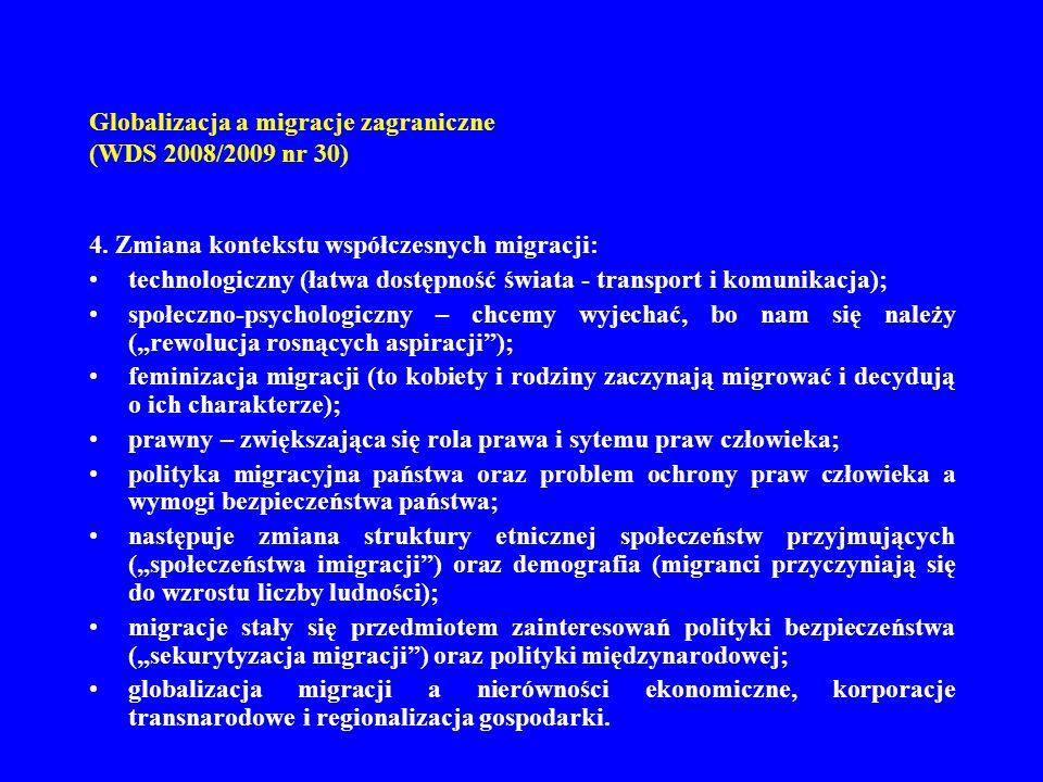 Globalizacja a migracje zagraniczne (WDS 2008/2009 nr 30) 4. Zmiana kontekstu współczesnych migracji: technologiczny (łatwa dostępność świata - transp
