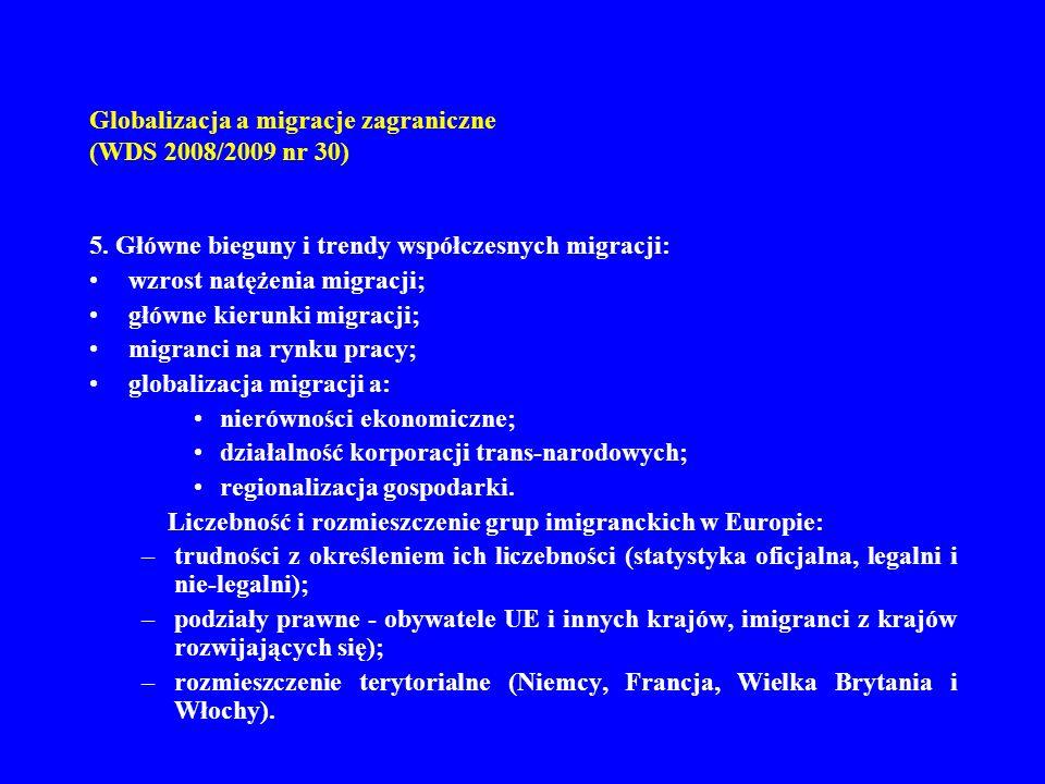 Globalizacja a migracje zagraniczne (WDS 2008/2009 nr 30) 6.