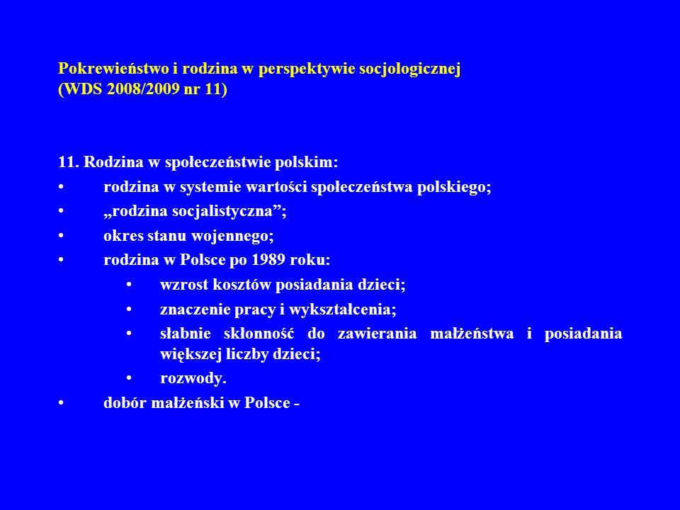 Pokrewieństwo i rodzina w perspektywie socjologicznej (WDS 2008/2009 nr 11) 11. Rodzina w społeczeństwie polskim: rodzina w systemie wartości społecze