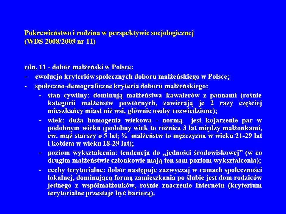 Pokrewieństwo i rodzina w perspektywie socjologicznej (WDS 2008/2009 nr 11) cdn. 11 - dobór małżeński w Polsce: -ewolucja kryteriów społecznych doboru