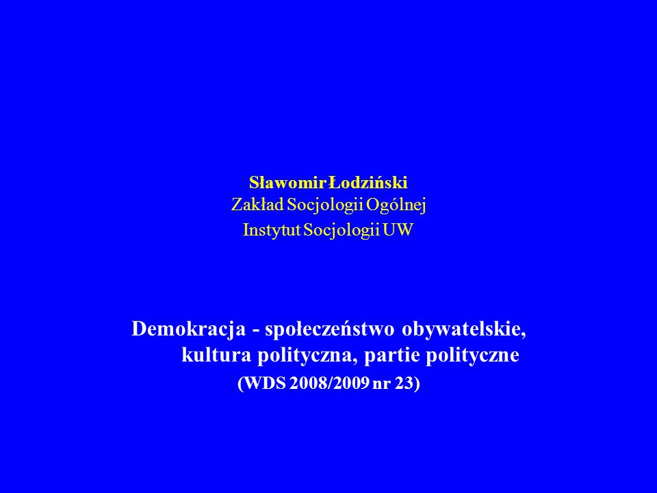 Demokracja, społeczeństwo obywatelskie i partie polityczne (WDS 2008/2009 nr 23) 1.