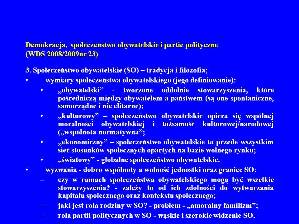 Demokracja, społeczeństwo obywatelskie i partie polityczne (WDS 2008/2009nr 23) 3. Społeczeństwo obywatelskie (SO) – tradycja i filozofia; wymiary spo