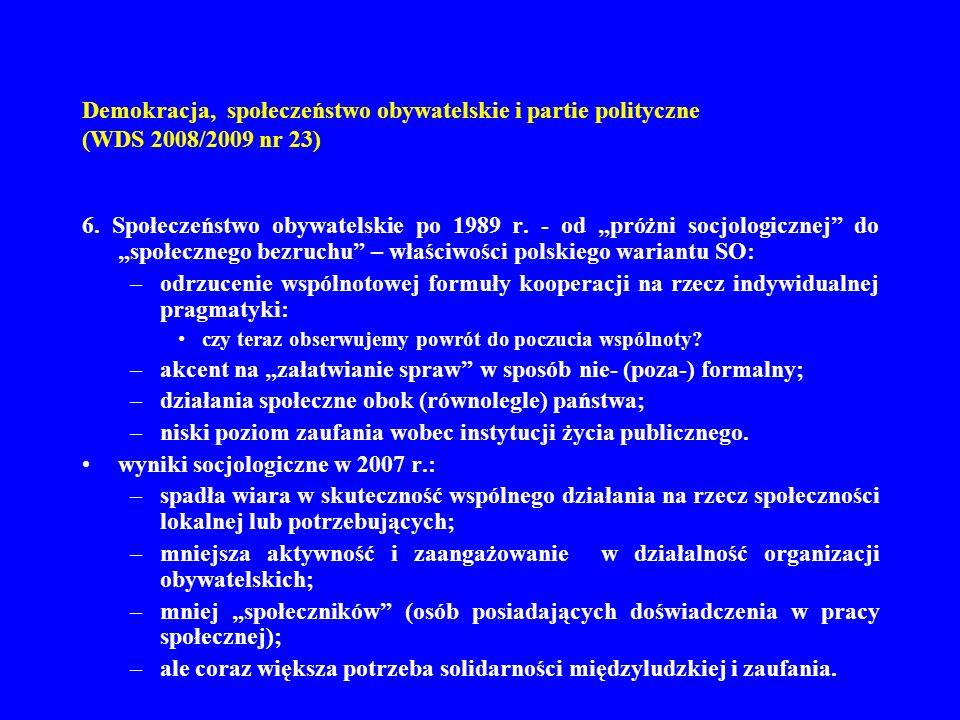 Demokracja, społeczeństwo obywatelskie i partie polityczne (WDS 2008/2009 nr 23) 6. Społeczeństwo obywatelskie po 1989 r. - od próżni socjologicznej d