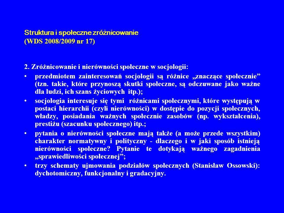 Struktura i społeczne zróżnicowanie (WDS 2008/2009 nr 17) 2. Zróżnicowanie i nierówności społeczne w socjologii: przedmiotem zainteresowań socjologii