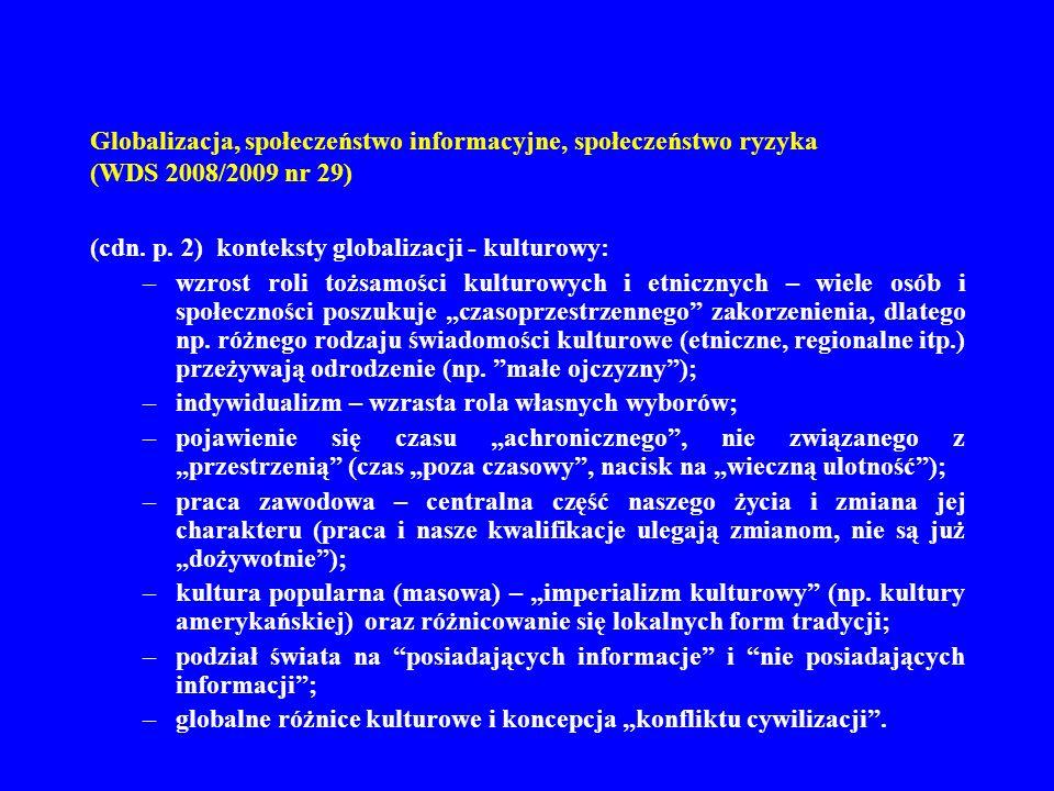 Globalizacja, społeczeństwo informacyjne, społeczeństwo ryzyka (WDS 2008/2009 nr 29) 3.