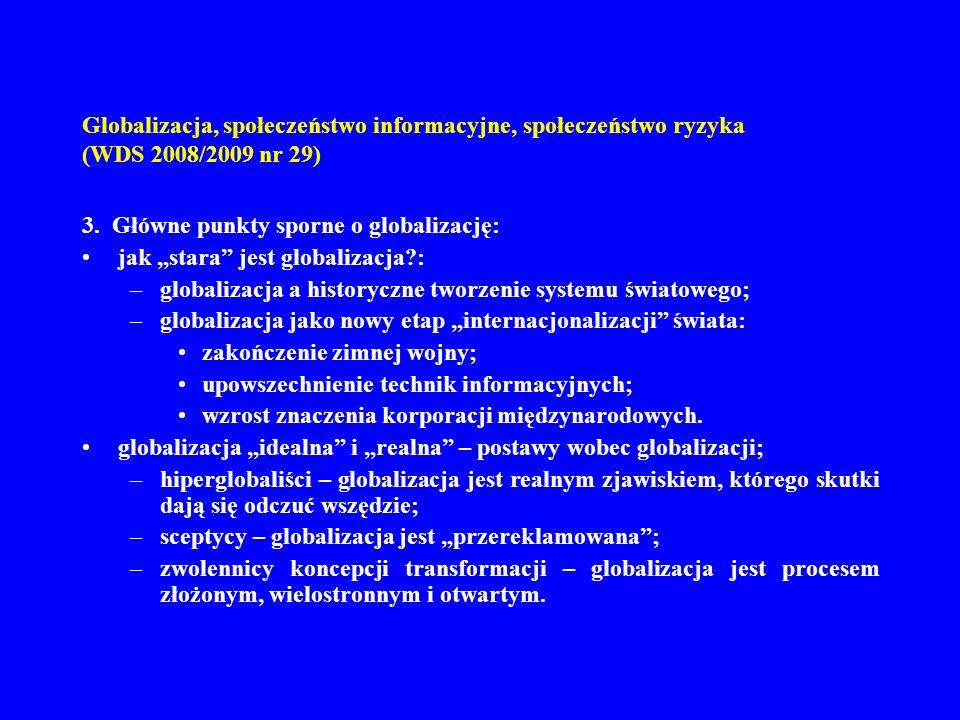 Globalizacja, społeczeństwo informacyjne, społeczeństwo ryzyka (WDS 2008/2009 nr 29) 3. Główne punkty sporne o globalizację: jak stara jest globalizac