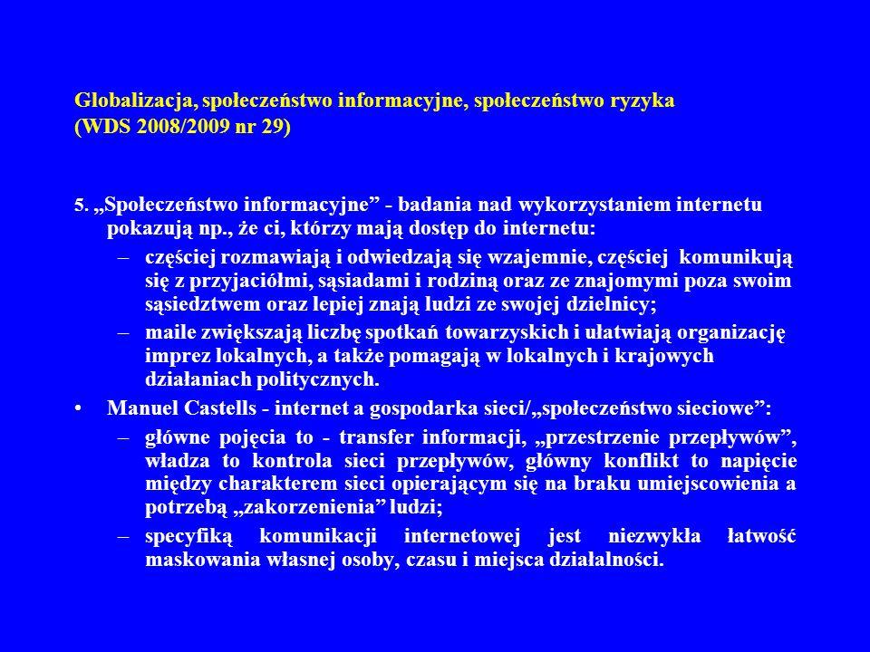Globalizacja, społeczeństwo informacyjne, społeczeństwo ryzyka (WDS 2008/2009 nr 29) 5.Społeczeństwo informacyjne - badania nad wykorzystaniem interne