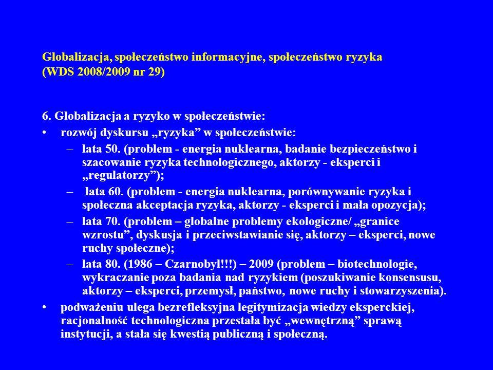 Globalizacja, społeczeństwo informacyjne, społeczeństwo ryzyka (WDS 2008/2009 nr 29) 7.