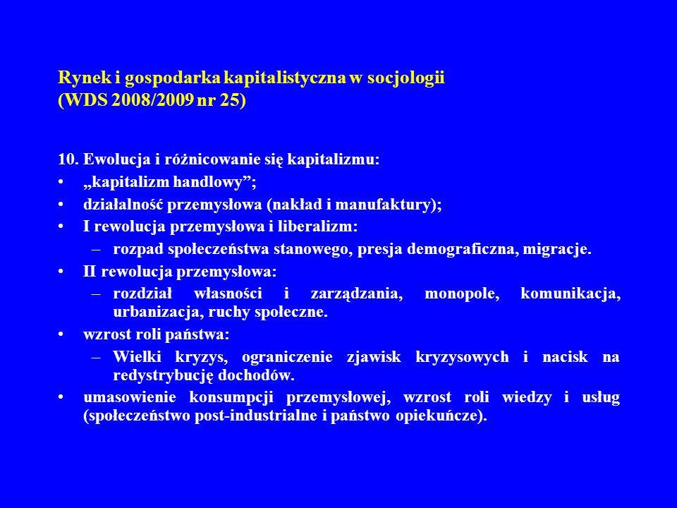 Rynek i gospodarka kapitalistyczna w socjologii (WDS 2008/2009 nr 25) 10. Ewolucja i różnicowanie się kapitalizmu: kapitalizm handlowy; działalność pr