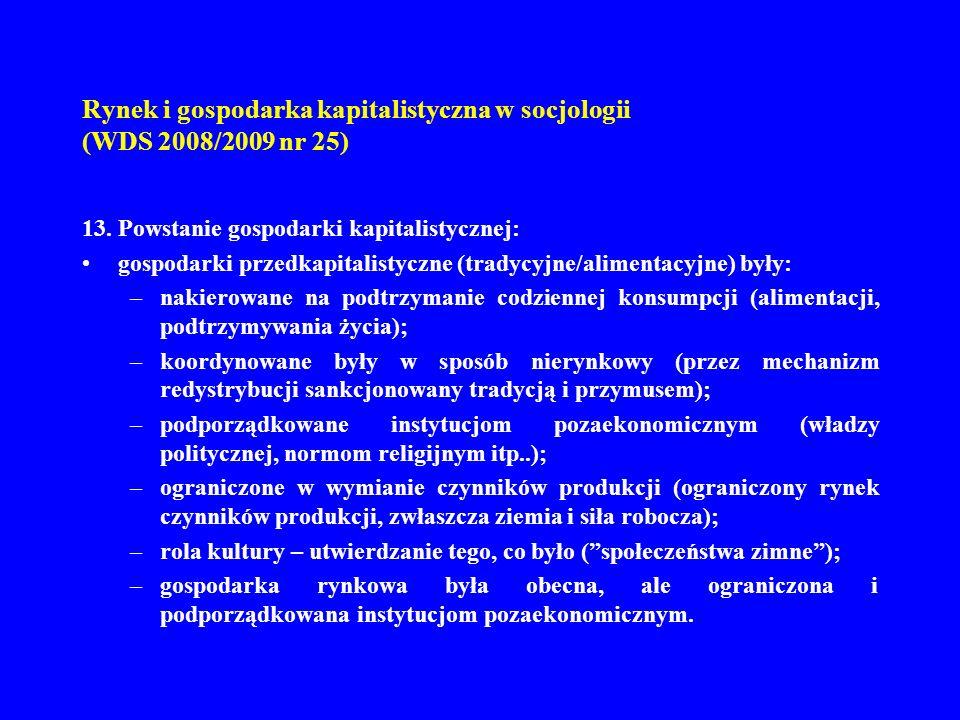 Rynek i gospodarka kapitalistyczna w socjologii (WDS 2008/2009 nr 25) 13. Powstanie gospodarki kapitalistycznej: gospodarki przedkapitalistyczne (trad