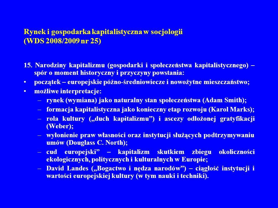 Rynek i gospodarka kapitalistyczna w socjologii (WDS 2008/2009 nr 25) 15. Narodziny kapitalizmu (gospodarki i społeczeństwa kapitalistycznego) – spór