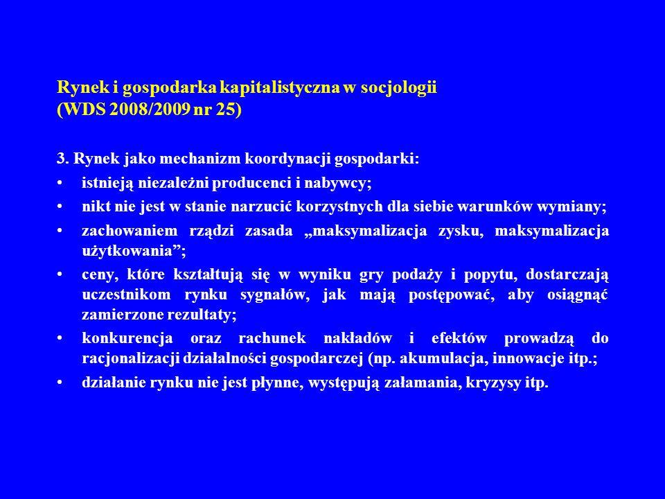 Rynek i gospodarka kapitalistyczna w socjologii (WDS 2008/2009 nr 25) 3. Rynek jako mechanizm koordynacji gospodarki: istnieją niezależni producenci i