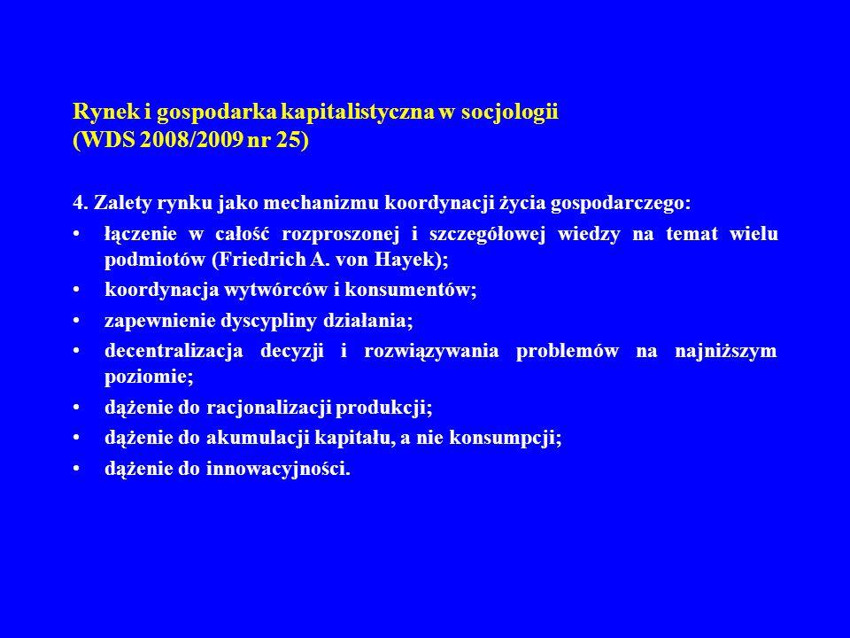Rynek i gospodarka kapitalistyczna w socjologii (WDS 2008/2009 nr 25) 4. Zalety rynku jako mechanizmu koordynacji życia gospodarczego: łączenie w cało