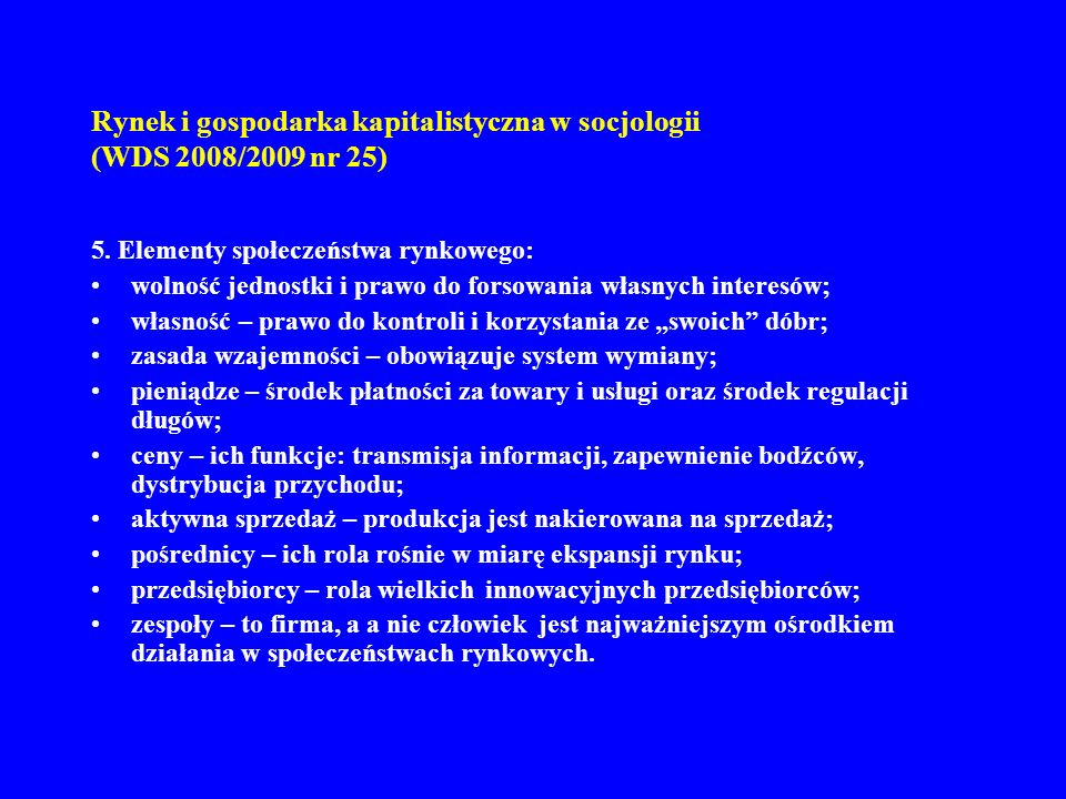 Rynek i gospodarka kapitalistyczna w socjologii (WDS 2008/2009 nr 25) 16.
