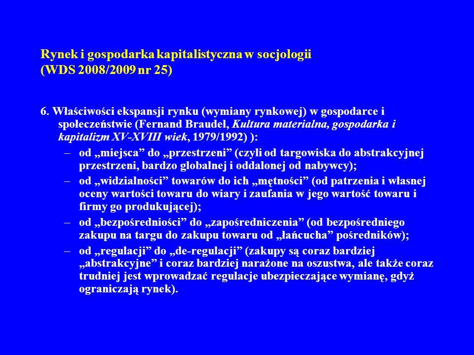 Rynek i gospodarka kapitalistyczna w socjologii (WDS 2008/2009 nr 25) 6. Właściwości ekspansji rynku (wymiany rynkowej) w gospodarce i społeczeństwie