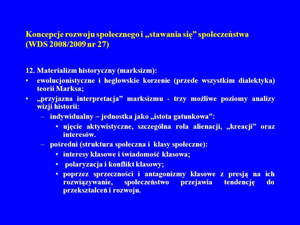 Koncepcje rozwoju społecznego i stawania się społeczeństwa (WDS 2008/2009 nr 27) 12. Materializm historyczny (marksizm): ewolucjonistyczne i heglowski