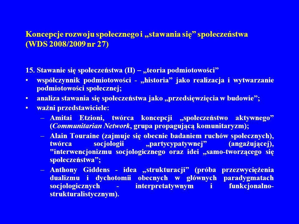 Koncepcje rozwoju społecznego i stawania się społeczeństwa (WDS 2008/2009 nr 27) 15. Stawanie się społeczeństwa (II) – teoria podmiotowości współczynn