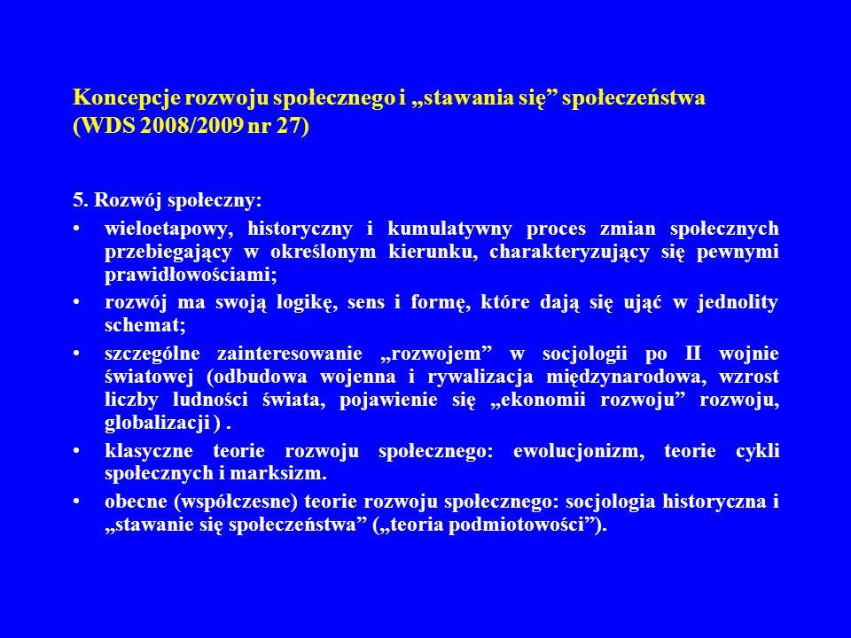 Koncepcje rozwoju społecznego i stawania się społeczeństwa (WDS 2008/2009 nr 27) 14.
