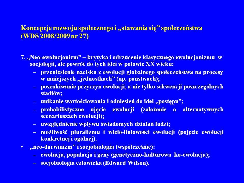 Koncepcje rozwoju społecznego i stawania się społeczeństwa (WDS 2008/2009 nr 27) 7. Neo-ewolucjonizm – krytyka i odrzucenie klasycznego ewolucjonizmu