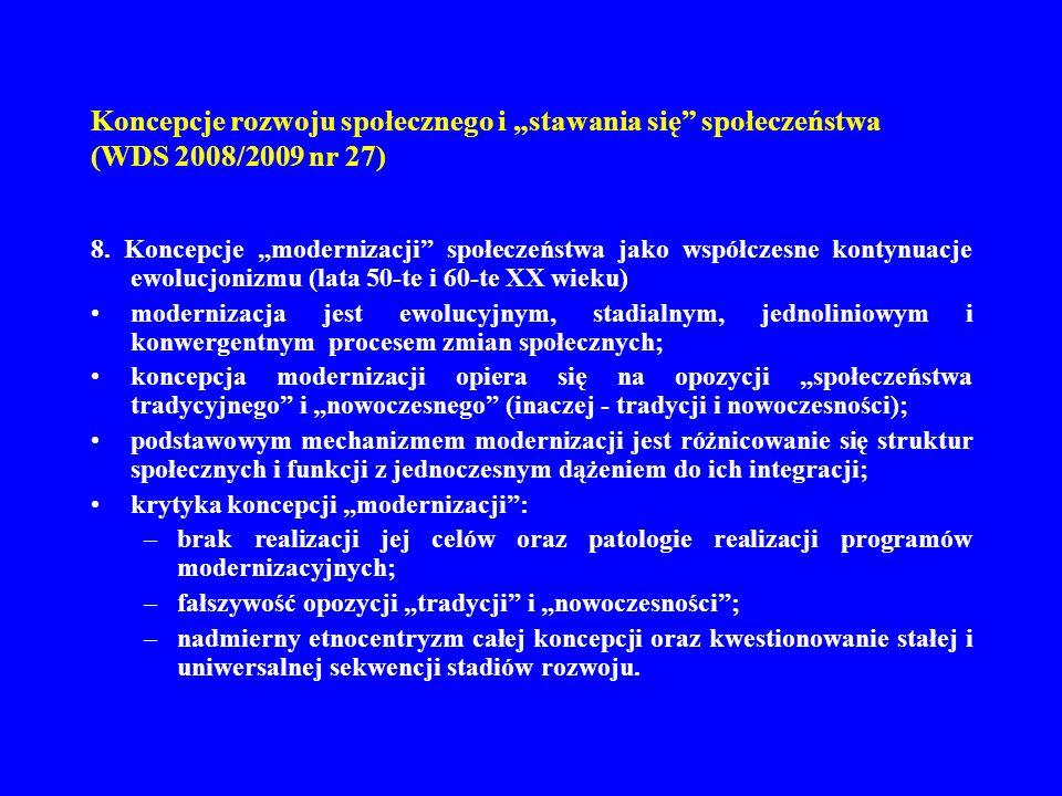 Koncepcje rozwoju społecznego i stawania się społeczeństwa (WDS 2008/2009 nr 27) 8. Koncepcje modernizacji społeczeństwa jako współczesne kontynuacje