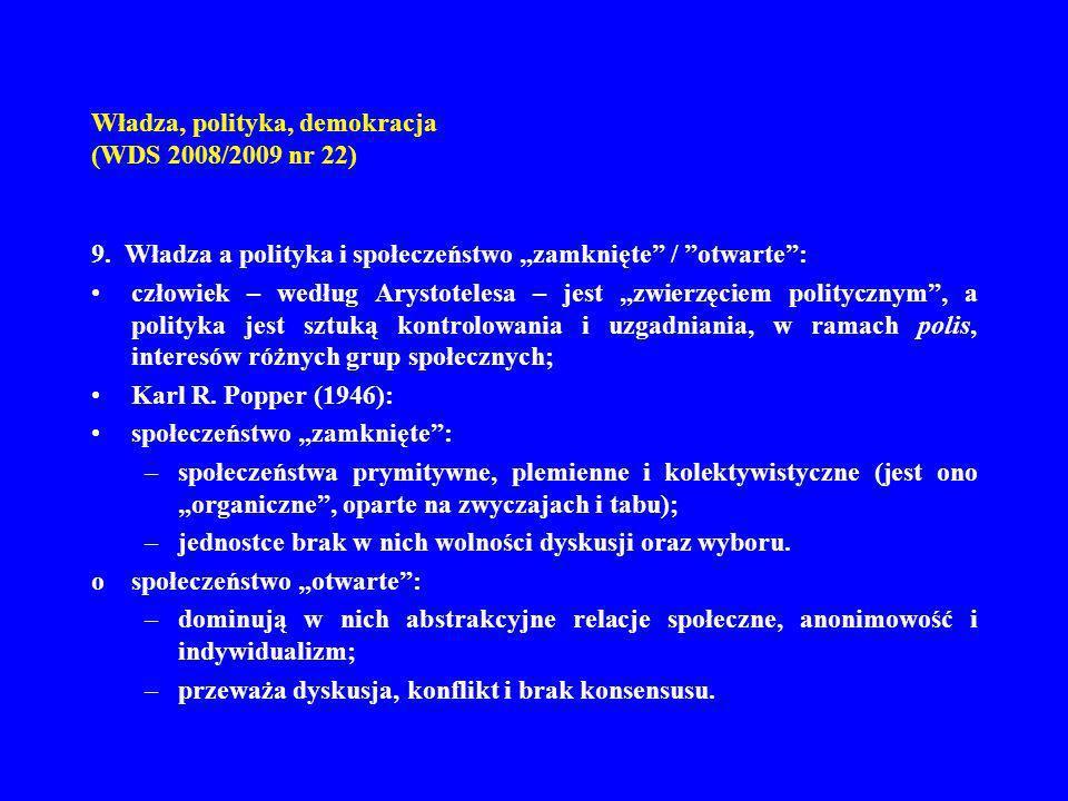 Władza, polityka, demokracja (WDS 2008/2009 nr 22) 9. Władza a polityka i społeczeństwo zamknięte / otwarte: człowiek – według Arystotelesa – jest zwi