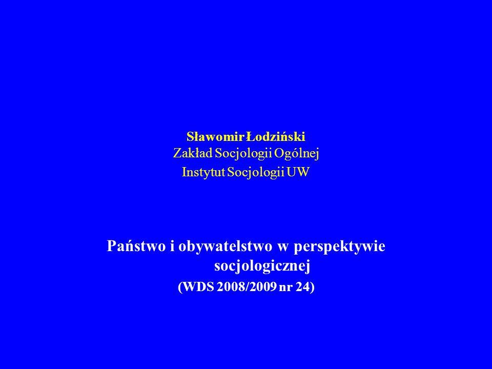 Państwo i obywatelstwo w perspektywie socjologicznej (WDS 2008/2009 nr 24) 1.