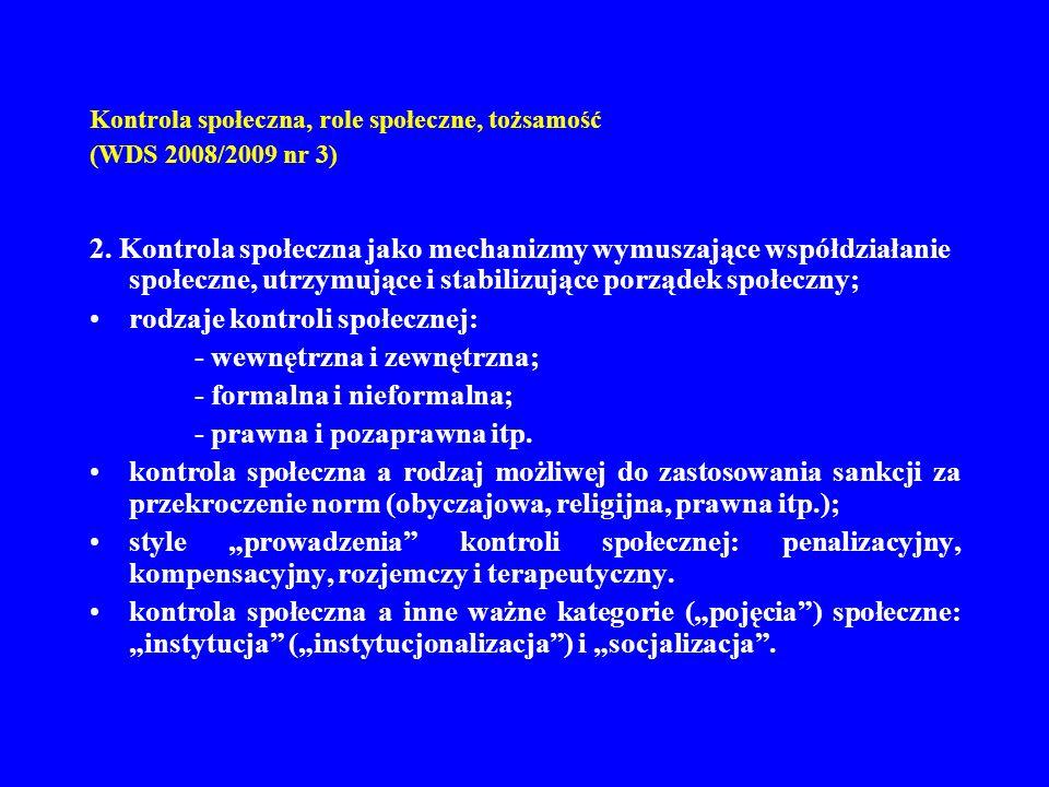 Kontrola społeczna, role społeczne, tożsamość (WDS 2008/2009 nr 3) 2. Kontrola społeczna jako mechanizmy wymuszające współdziałanie społeczne, utrzymu
