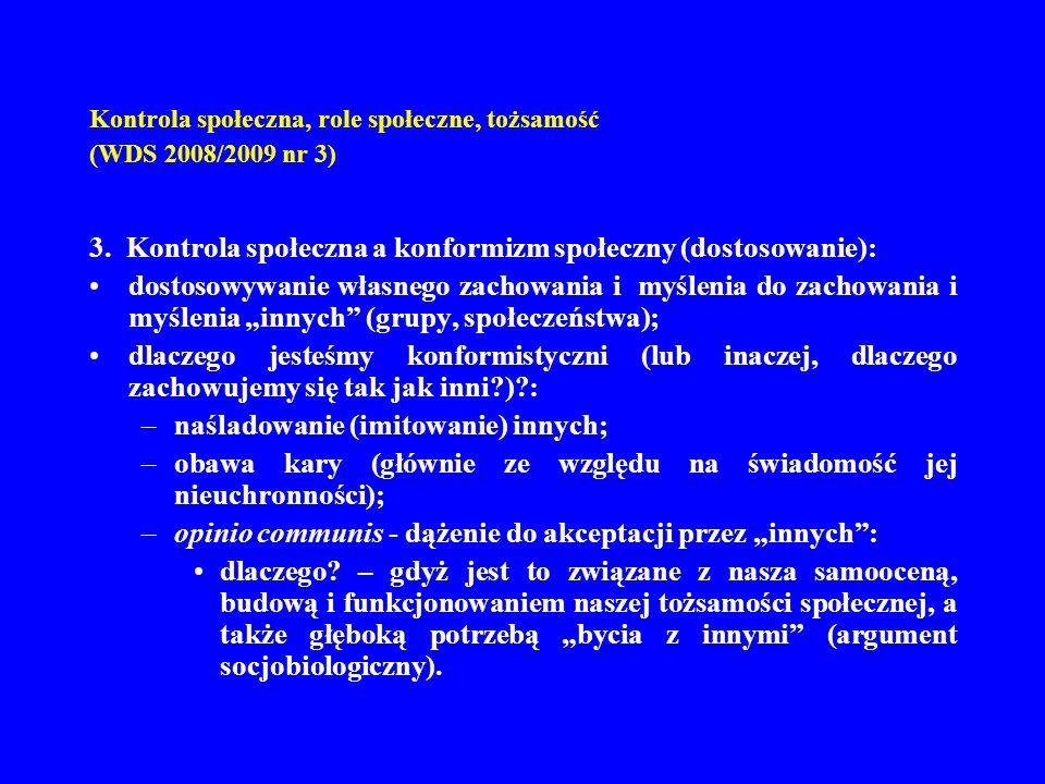 Kontrola społeczna, role społeczne, tożsamość (WDS 2008/2009 nr 3) 3. Kontrola społeczna a konformizm społeczny (dostosowanie): dostosowywanie własneg