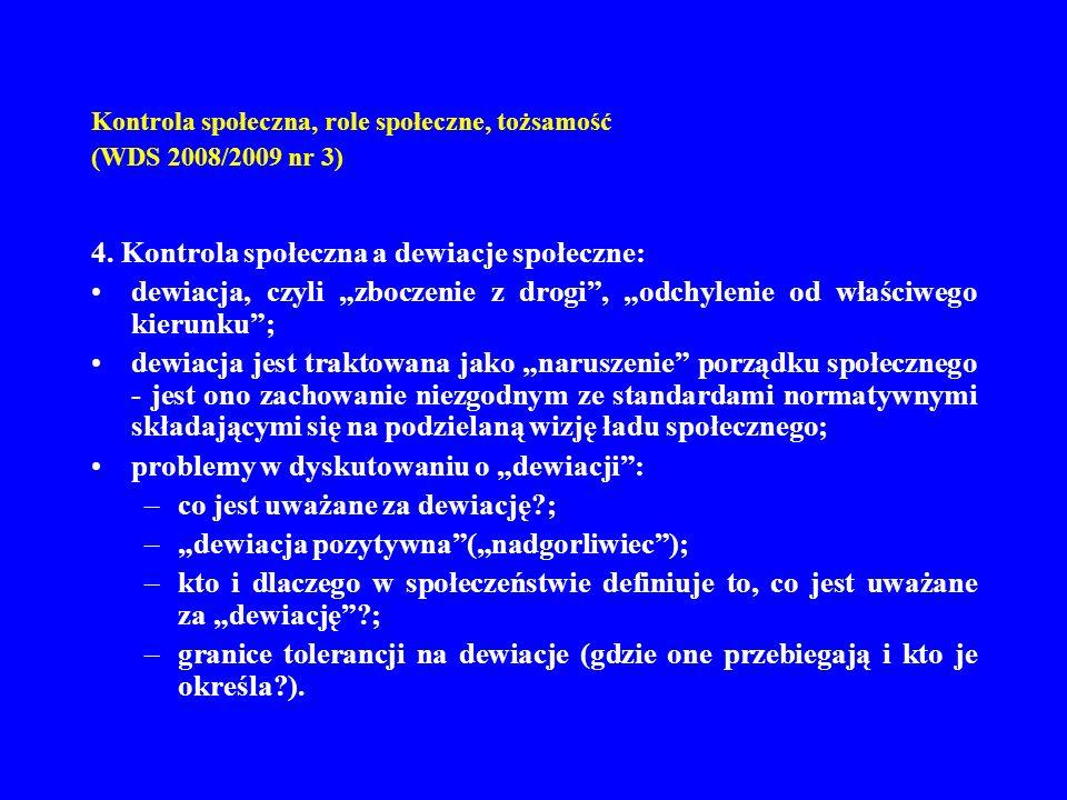 Kontrola społeczna, role społeczne, tożsamość (WDS 2008/2009 nr 3) 4.
