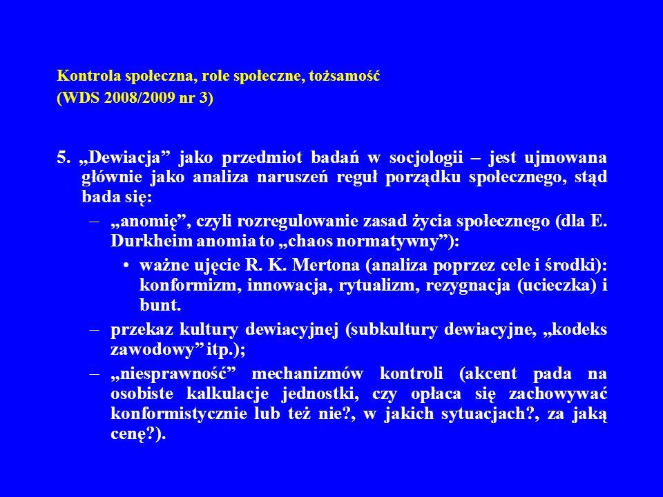 Kontrola społeczna, role społeczne, tożsamość (WDS 2008/2009 nr 3) 5.