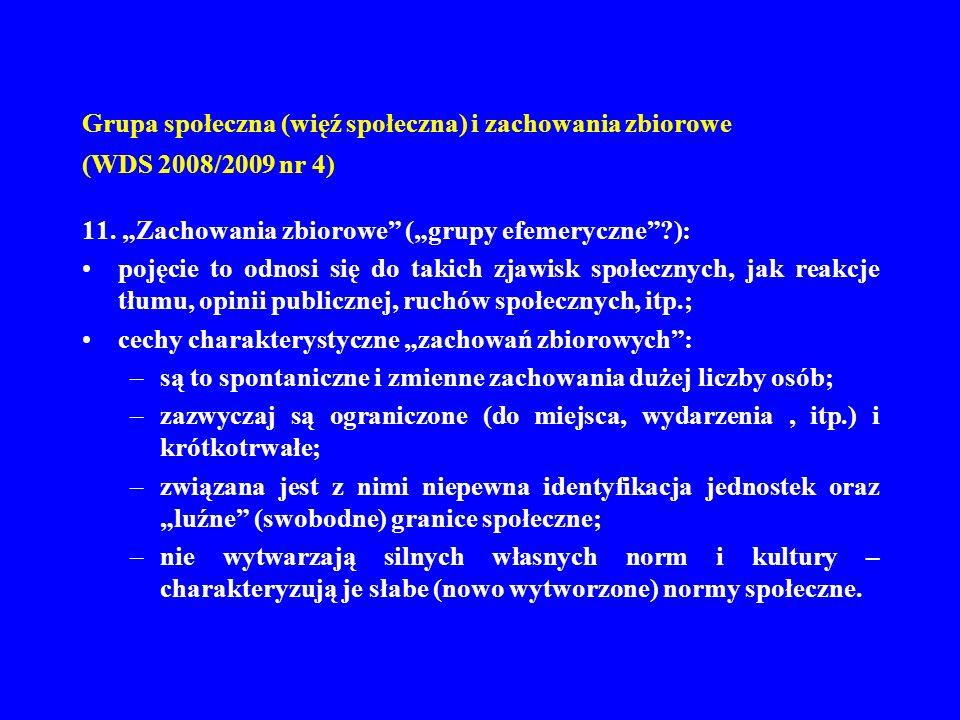Grupa społeczna (zbiorowość społeczna) i zachowania zbiorowe (WDS 2008/2009 nr 4) 12.