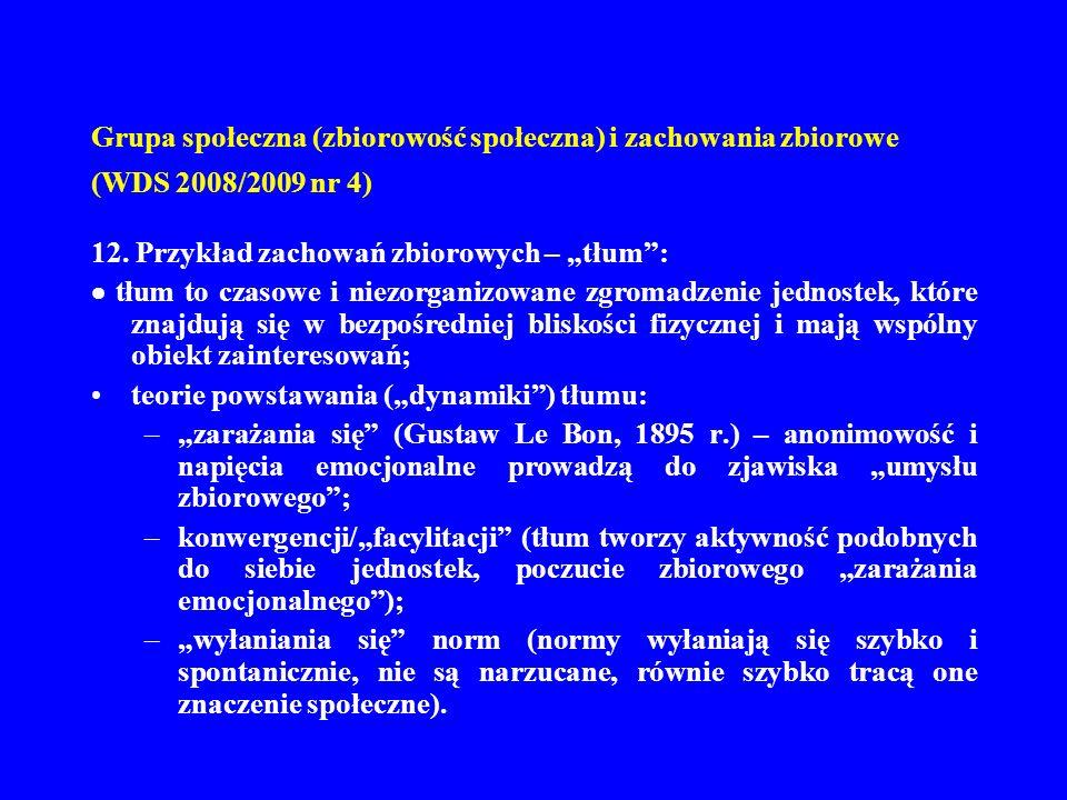 Grupa społeczna (zbiorowość społeczna) i zachowania zbiorowe (WDS 2008/2009 nr 4) 13.