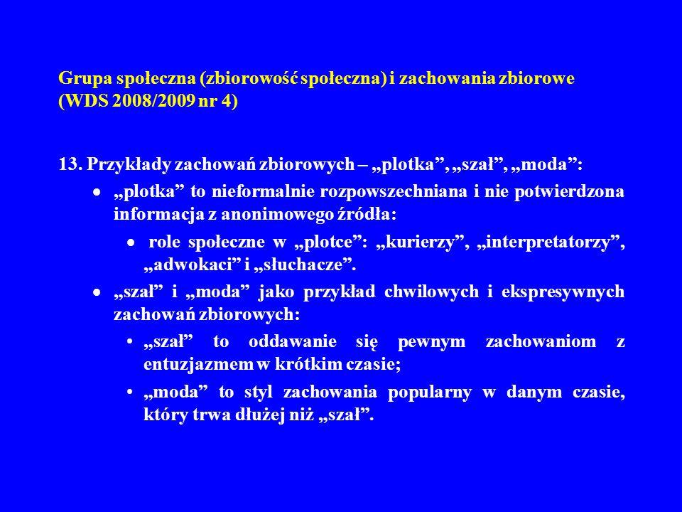 Grupa społeczna (zbiorowość społeczna) i zachowania zbiorowe (WDS 2008/2009 nr 4) 14.