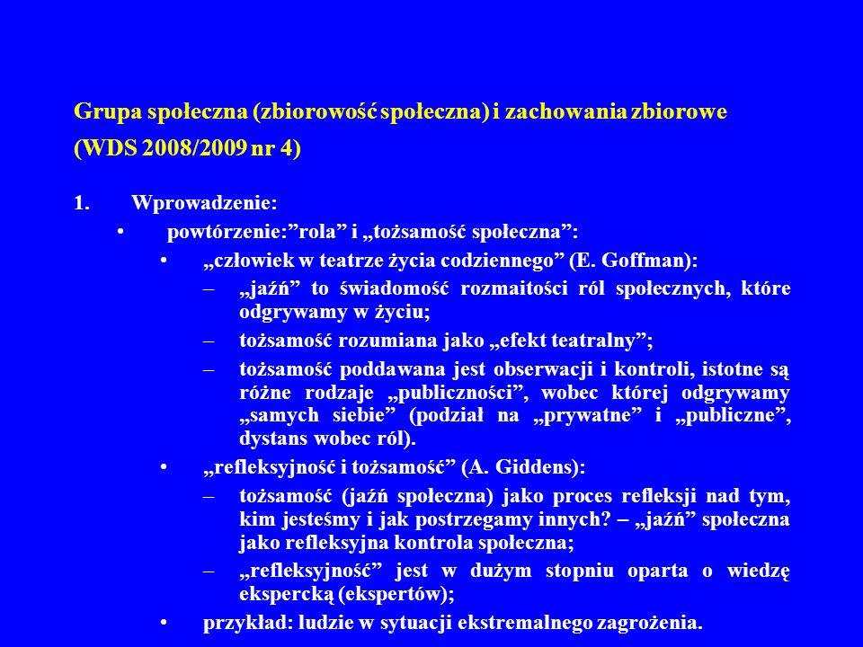 Grupa społeczna (zbiorowość społeczna) i zachowania zbiorowe (WDS 2008/2009 nr 4) 2.