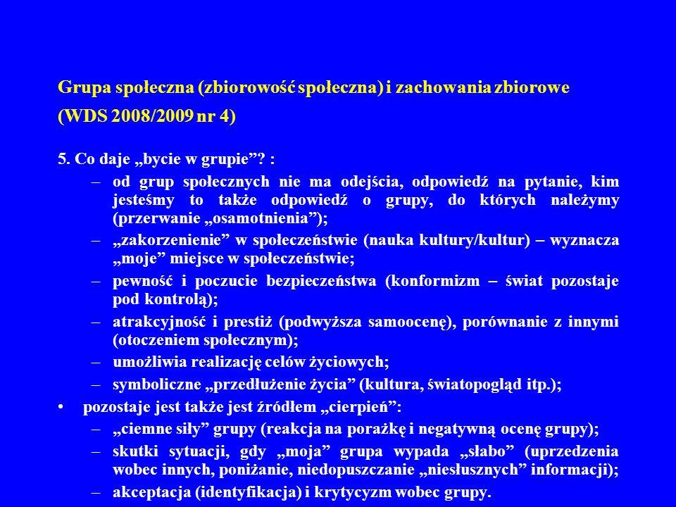 Grupa społeczna (zbiorowość społeczna) i zachowania zbiorowe (WDS 2008/2009 nr 4) 6.