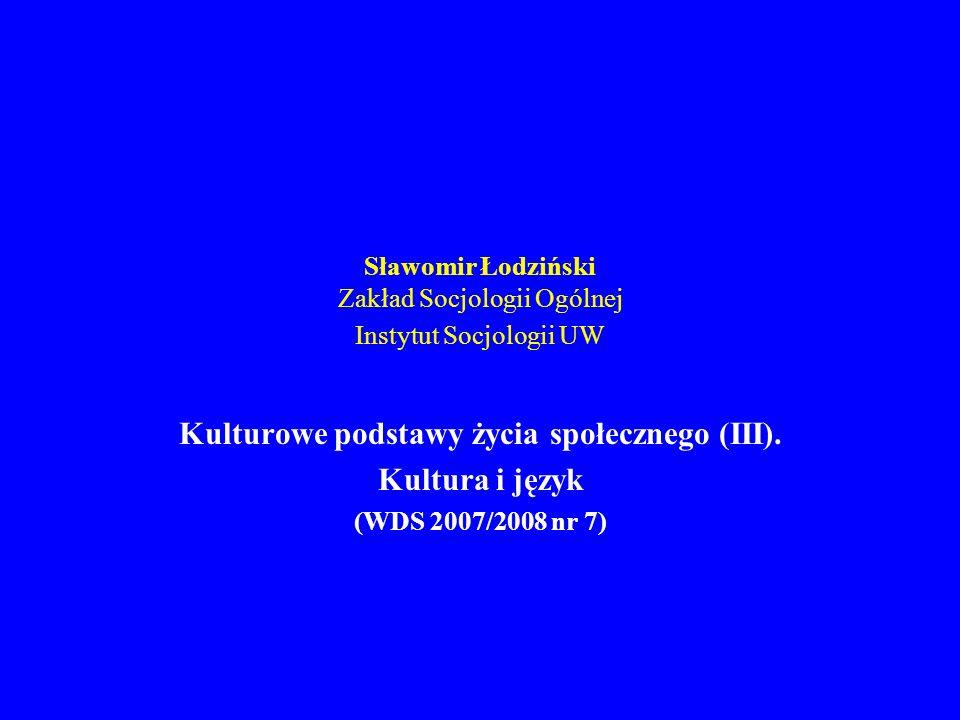 Kulturowe podstawy życia społecznego (III) (WDS 2008/2009 nr 7) 10.