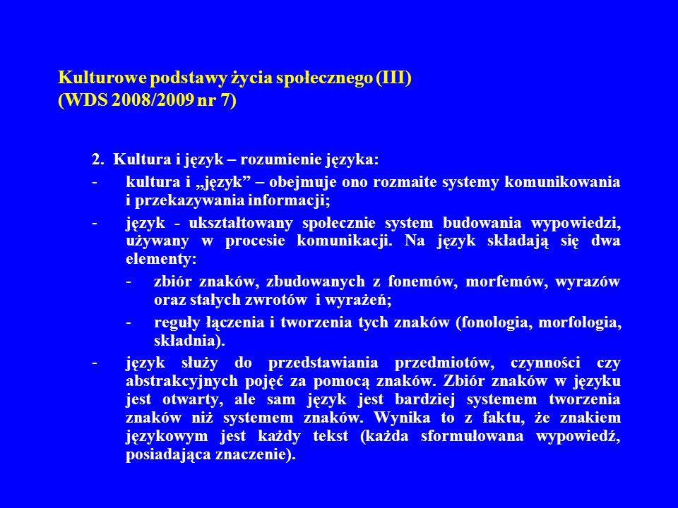 Kulturowe podstawy życia społecznego (III) (WDS 2008/2009 nr 7) 3.