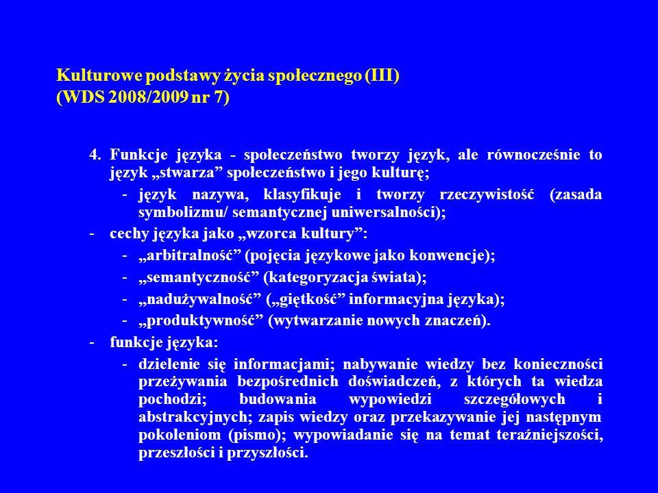 Kulturowe podstawy życia społecznego (III) (WDS 2008/2009 nr 7) 5.