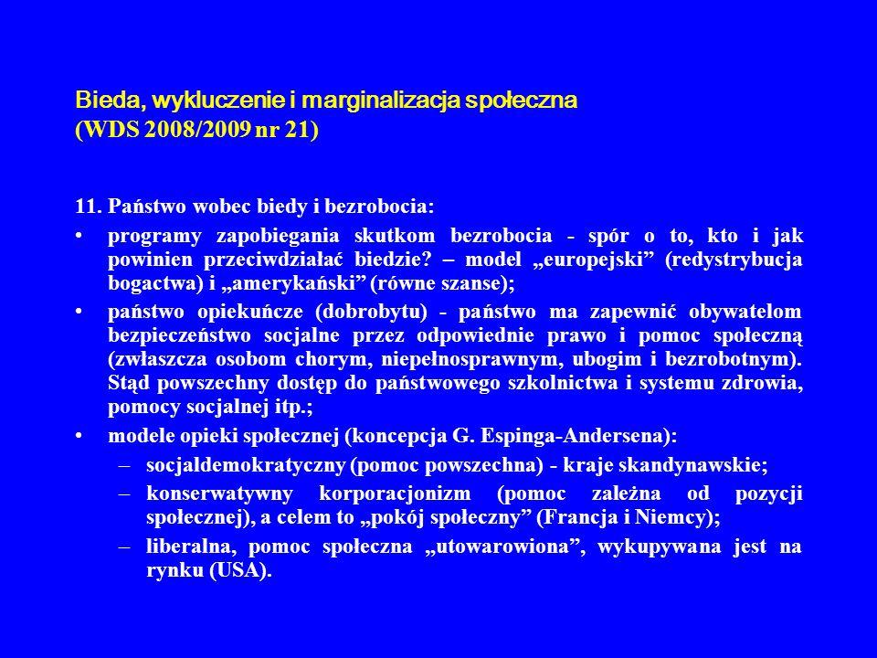 Bieda, wykluczenie i marginalizacja społeczna (WDS 2008/2009 nr 21) 11. Państwo wobec biedy i bezrobocia: programy zapobiegania skutkom bezrobocia - s