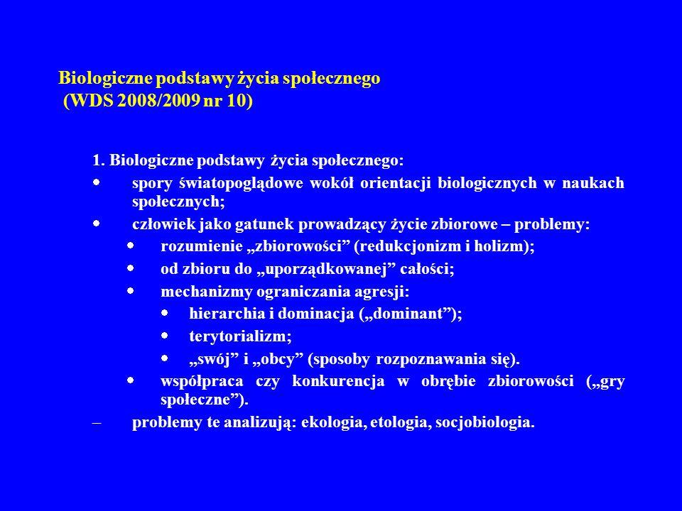 Biologiczne podstawy życia społecznego (WDS 2008/2009 nr 10) 1. Biologiczne podstawy życia społecznego: spory światopoglądowe wokół orientacji biologi