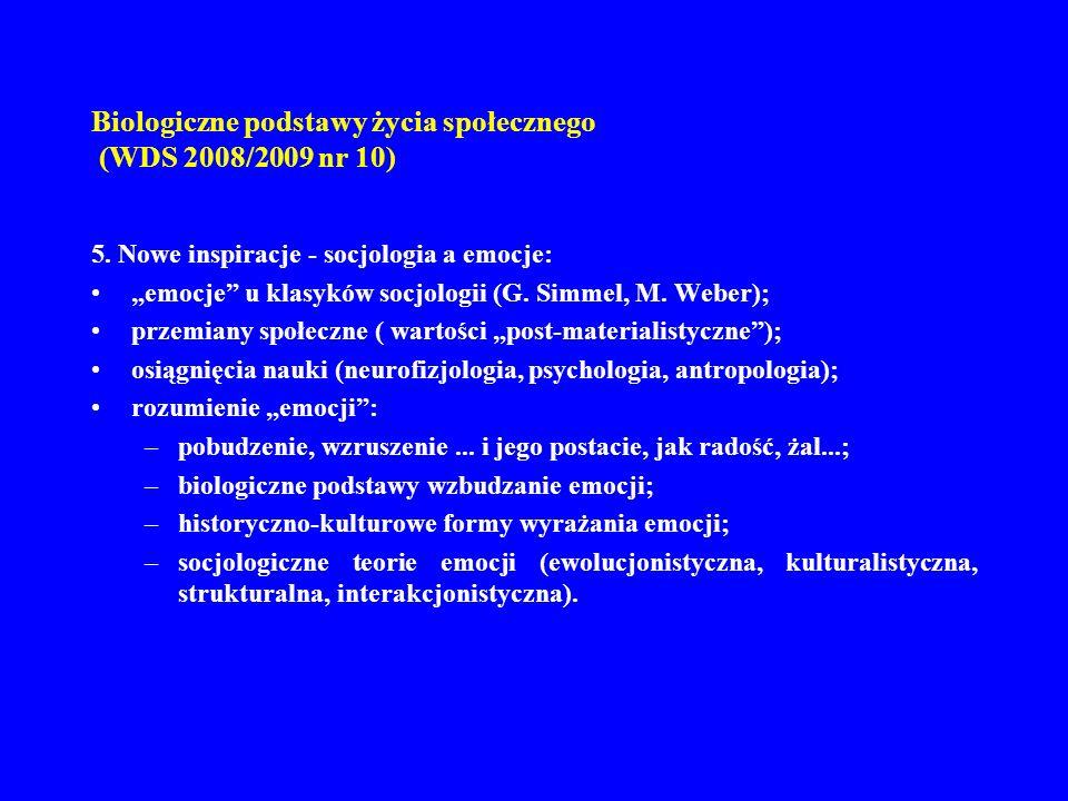 Biologiczne podstawy życia społecznego (WDS 2008/2009 nr 10) 5. Nowe inspiracje - socjologia a emocje: emocje u klasyków socjologii (G. Simmel, M. Web