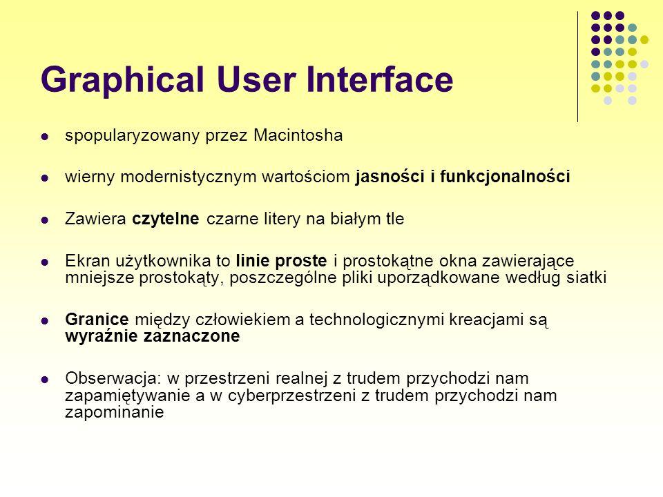 Graphical User Interface spopularyzowany przez Macintosha wierny modernistycznym wartościom jasności i funkcjonalności Zawiera czytelne czarne litery