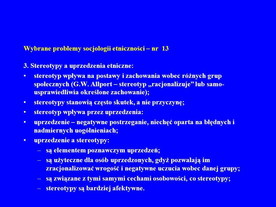 Wybrane problemy socjologii etniczności – nr 13 3. Stereotypy a uprzedzenia etniczne: stereotyp wpływa na postawy i zachowania wobec różnych grup społ
