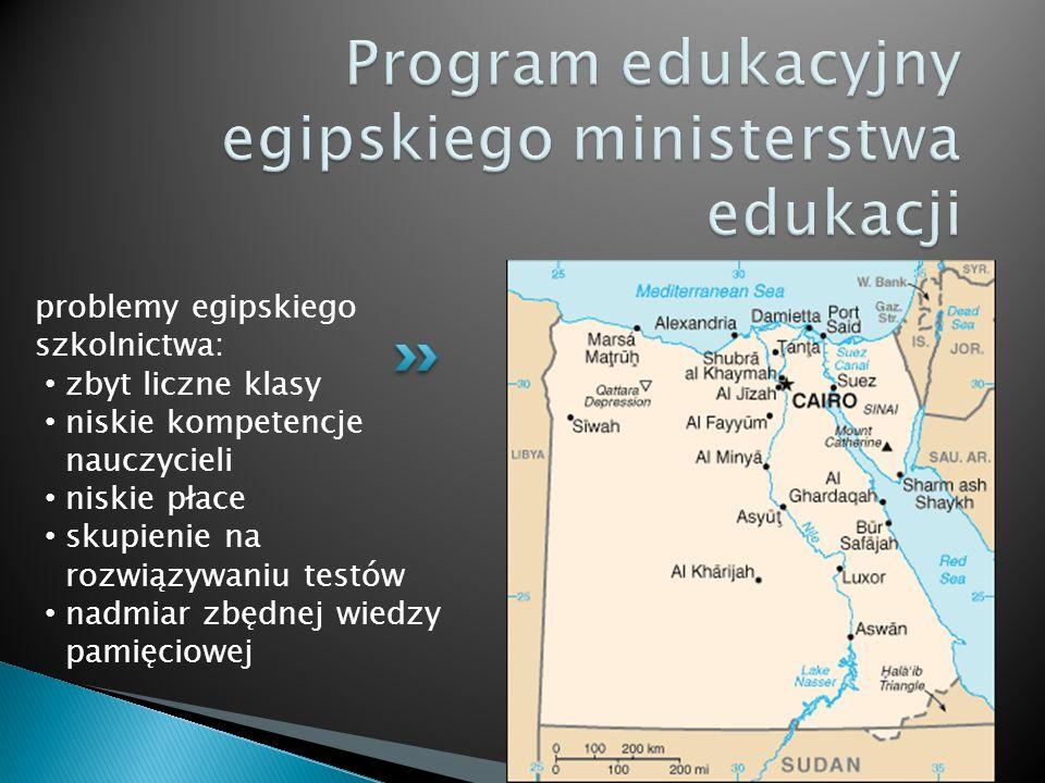 problemy egipskiego szkolnictwa: zbyt liczne klasy niskie kompetencje nauczycieli niskie płace skupienie na rozwiązywaniu testów nadmiar zbędnej wiedz